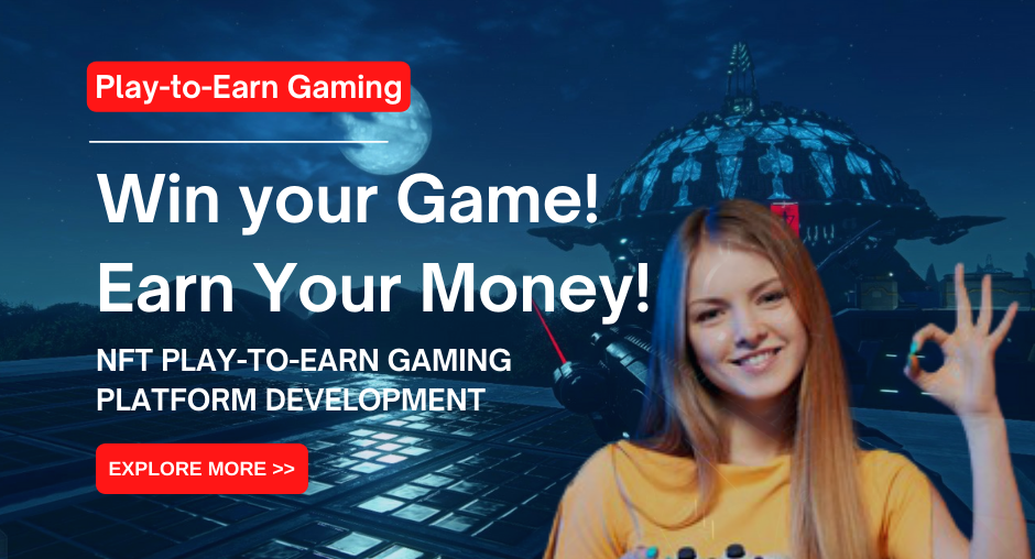 Play to Earn Gaming Platform Development