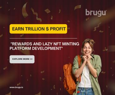 Earn Trillion $ Profit to Launch Rewards and Lazy NFT minting Platform Development (1)